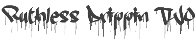 Ruthless Drippin TWO font family